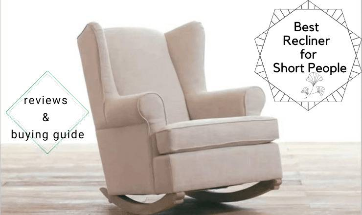 Best Recliner for Short People