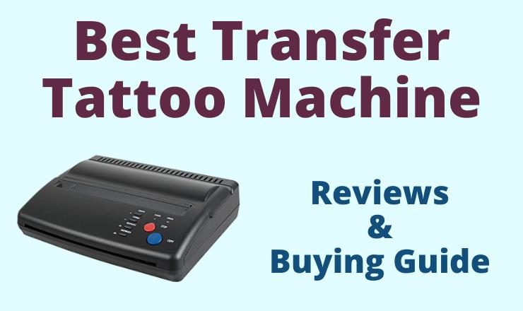 Best transfer tattoo machine